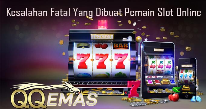 Kesalahan Fatal Yang Dibuat Pemain Slot Online