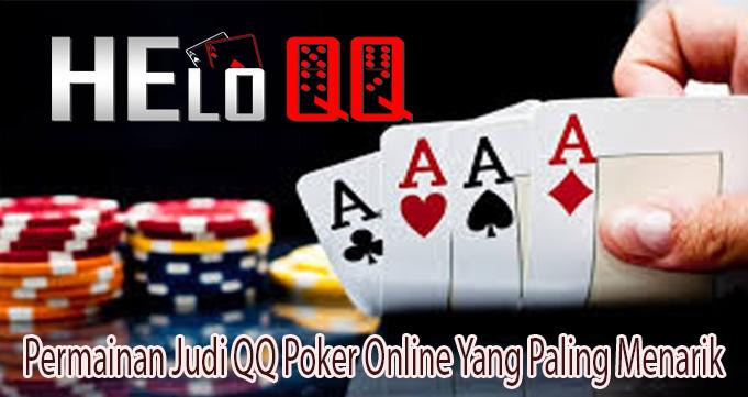 Permainan Judi QQ Poker Online Yang Paling Menarik