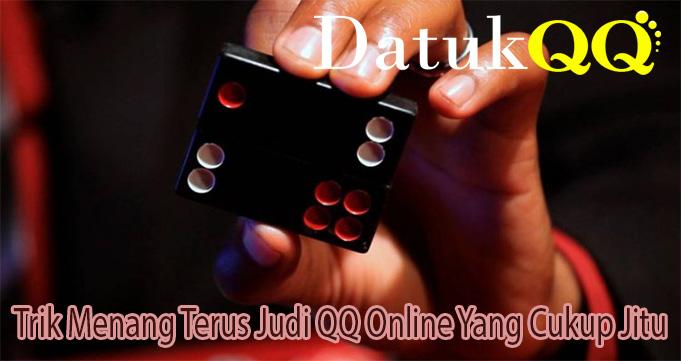 Trik Menang Terus Judi QQ Online Yang Cukup Jitu